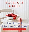 The French Kitchen Cookbook and Tour! — Patricia Wells