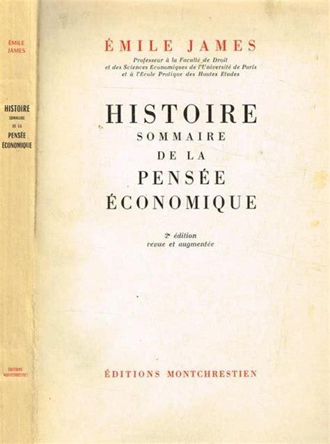 Émile James,... Histoire sommaire de la pensée économique