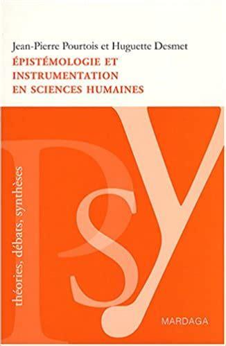 Épistémologie et instrumentation en sciences humaines: Réflexions sur les méthodes à adopter dans l'étude de la psychologie sociale