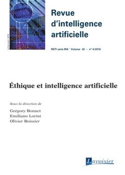 Éthique et Intelligence Artificielle (Revue d'Intelligence Artificielle Rsti Serie Ria Volume 32 N.