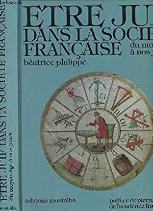 Être juif dans la société française : Du Moyen âge à nos jours (Le Livre de poche)