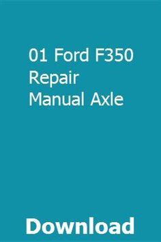 01 Ford F350 Repair Manual Axle