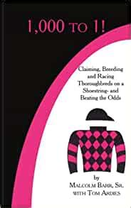 1 000 to 1 claiming breeding and racing thoroughbreds on a shoestring and beating the odds