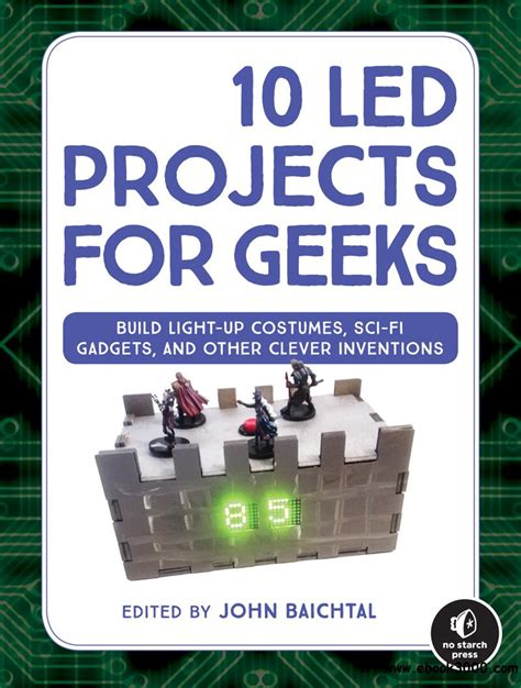 10 LED Projects for Geeks: Light-Up Costumes, Sci-Fi Gadgets, and Other Clever Inventions