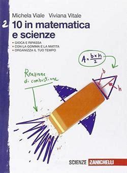 10 in matematica e scienze per la scuola media