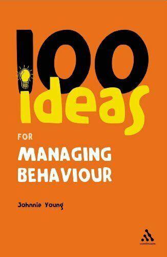 100+ Ideas for Managing Behaviour (Continuum One Hundred) (Continuum One Hundreds)