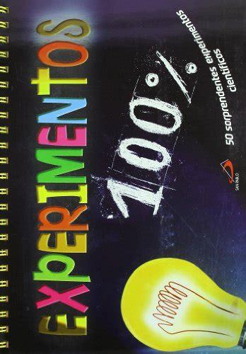 100 Experimentos Actividades Y Destrezas