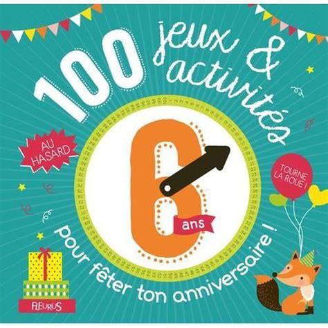 100 Jeux Et Activites Au Hasard Pour Feter Ton Anniversaire 6 Ans