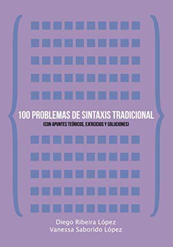 100 Problemas De Sintaxis Tradicional Con Apuntes Teoricos Ejercicios Y Soluciones