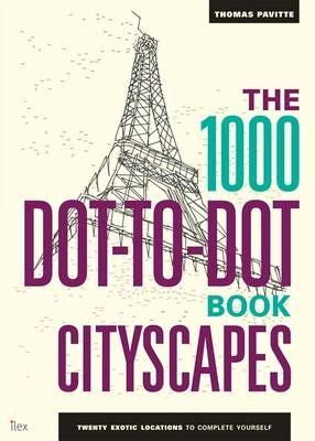 1000 Dot To Dots Citiscapes Twenty Exotic Locations To Complete Yourself Anglais