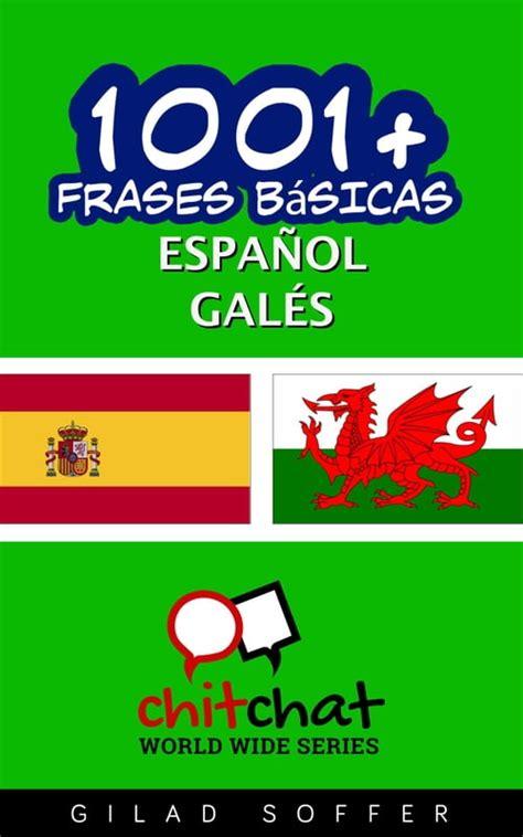 1001 Frases Basicas Espanol Gales