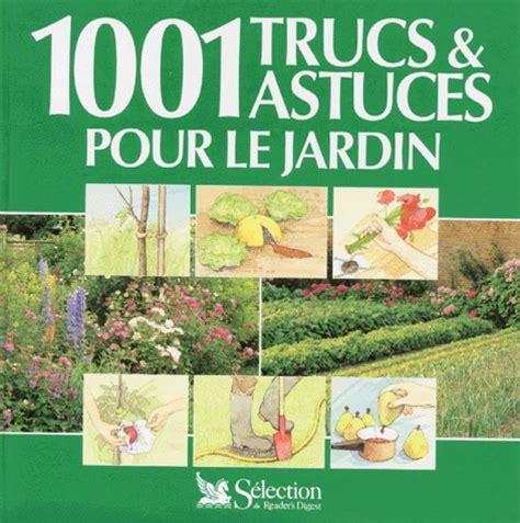 1001 Trucs Et Astuces Pour Le Jardin