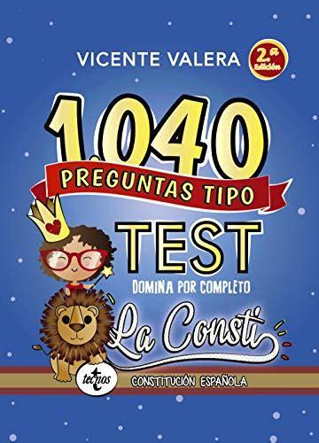 1040 Preguntas Tipo Test La Consti Constitucion Espanola Derecho Practica Juridica