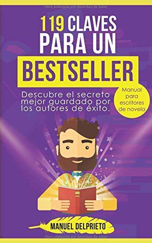 119 claves para un best seller corrige y potencia todos los aspectos de tu novela