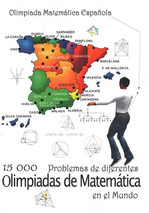 1449907334 15 000 Problemas De Diferentes Olimpiadas De Matematica En El Mundo Olimpiada Matematica Espanola
