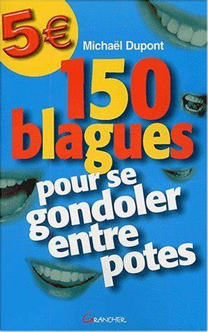 150 Blagues Pour Se Gondoler Entre Potes