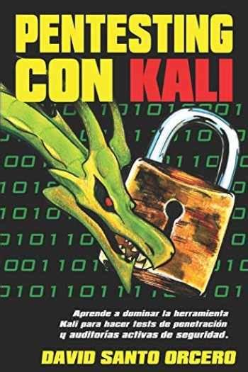 1547142863 Pentesting Con Kali Aprende A Dominar La Herramienta Kali De Pentesting Hacking Y Auditorias Activas De Seguridad