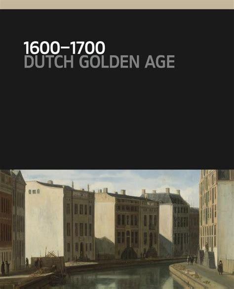 1600 To 1700 The Dutch Golden Age Rijksmuseum
