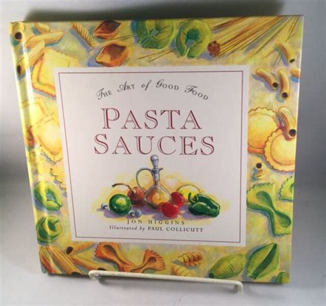 1858334969 The Art Of Good Food Pasta Sauces