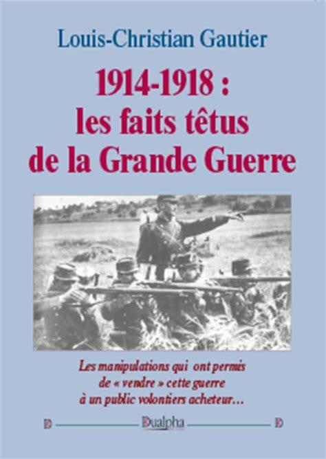 1914 1918 Les Faits Tetus De La Grande Guerre