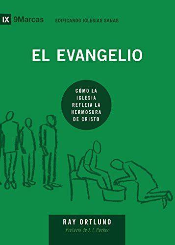 1940009502 El Evangelio The Gospel 9marks Edificando Iglesias Sanas Spanish