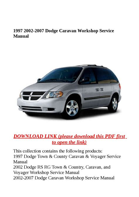 1997 2002 2007 Dodge Caravan Workshop Service Manual