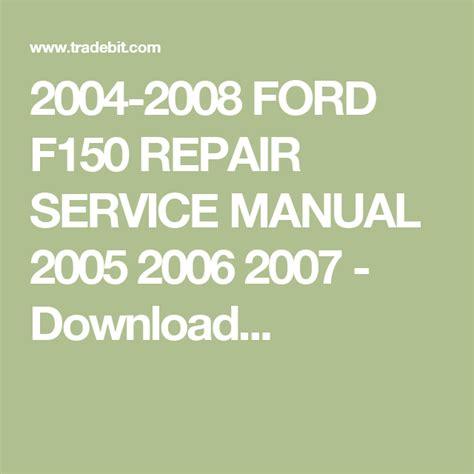 2004 2008 Ford F150 Repair Service Manual 2005 2006 2007