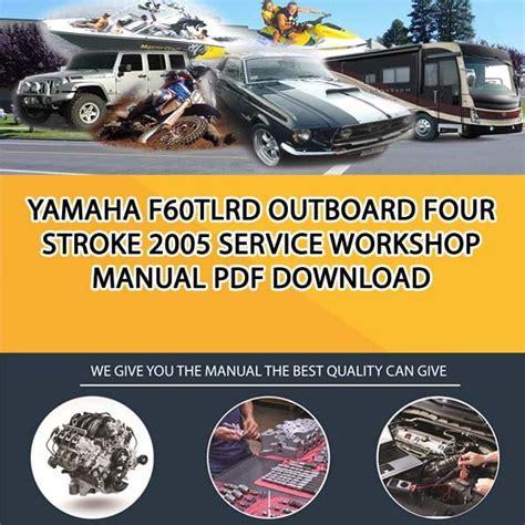 2005 Yamaha F60 Tlrd Outboard Service Repair Maintenance Manual Factory Service Manual
