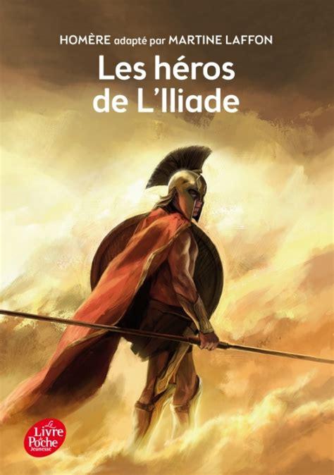 2010021630 Les Heros De L Iliade Texte Integral