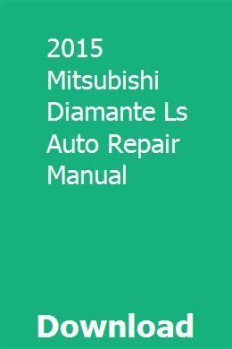2015 Mitsubishi Diamante Ls Auto Repair Manual