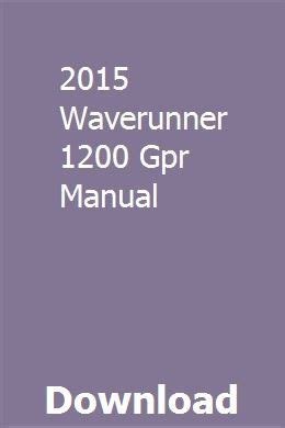 2015 Waverunner 1200 Gpr Manual