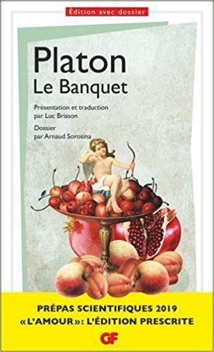 2081422581 Le Banquet Platon Prepas Scientifiques 2018 2019 Edition Prescrite Theme Philosophie