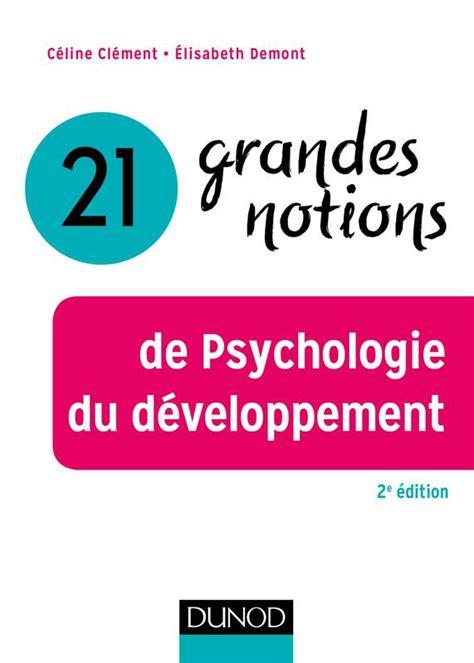 21 Grandes Notions De Psychologie Du Developpement 2e Ed