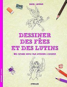 2212143516 Dessiner Des Fees Et Des Lutins Une Methode Simple Pour Apprendre A Dessiner