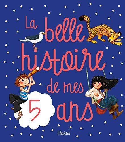 2215136464 La Belle Histoire De Mes 5 Ans