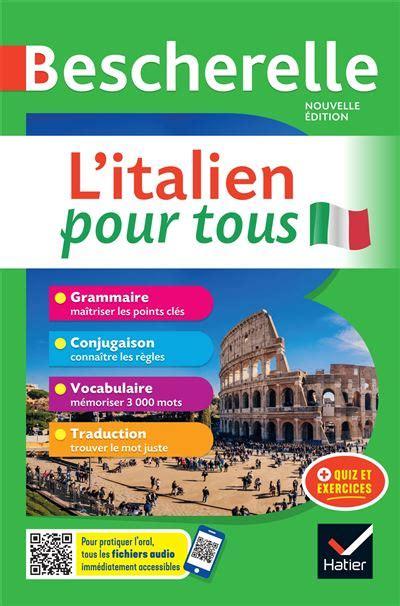 2218978849 Bescherelle L Italien Pour Tous Grammaire Vocabulaire Conjugaison