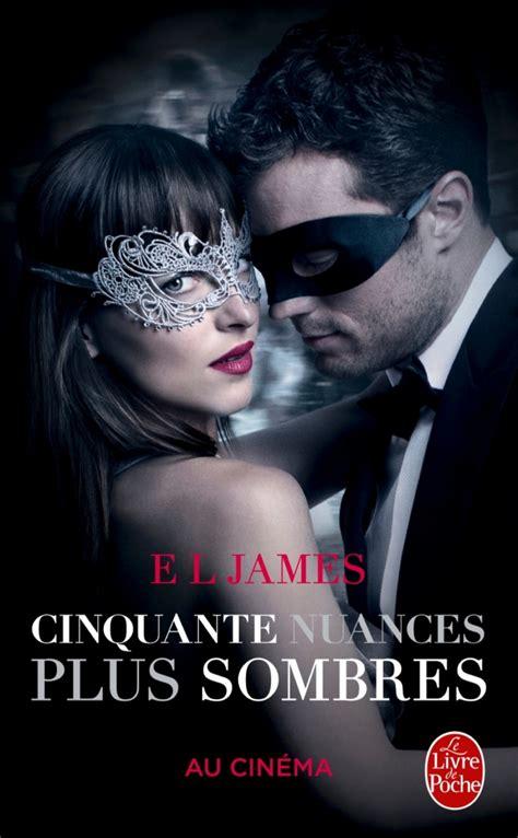 2253070718 Cinquante Nuances Plus Sombres Cinquante Nuances Tome 2 Edition Film La Trilogie Fifty Shades