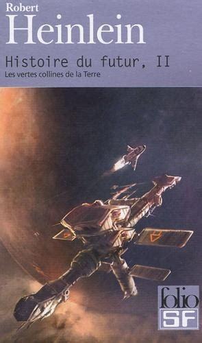 226600817X Les Vertes Collines De La Terre Histoire Du Futur Tome 2