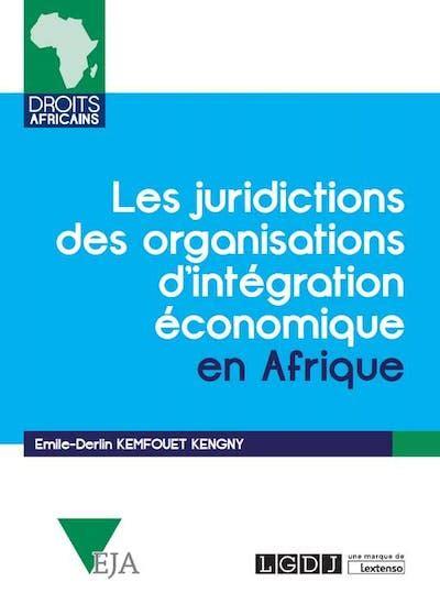 2275060049 Les Juridictions Des Organisations D Integration Economique En Afrique