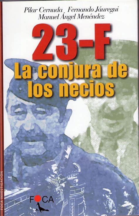 23 F La Conjura De Los Necios Investigacion