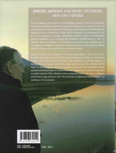 2356132155 Bibere Ridere Gaudere Studere Hoc Est Vivere Hommages A Francis Tassaux