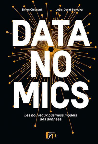 236405124X Datanomics Les Nouveaux Business Models Des Donnees