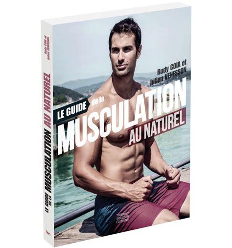 2365493041 Le Guide De La Musculation Au Naturel