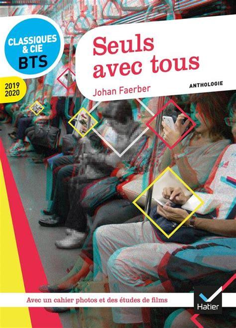 2401045686 Seuls Avec Tous Anthologie 2018 2020 Pour L Epreuve De Culture Generale Et Expression Au Bts