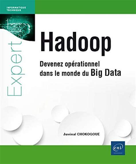 2409007619 Hadoop Devenez Operationnel Dans Le Monde Du Big Data