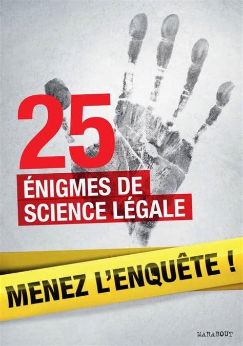 25 Enquetes De Medecine Legale A Resoudre Enigmes Et Faits Divers Enigmes Et Casse Tetes