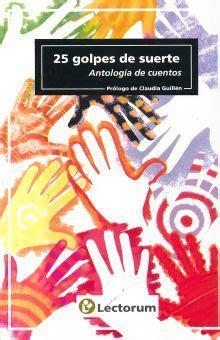 25 Golpes De Suerte Antologia De Cuentos