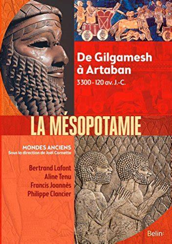 2701164907 Mesopotamie De Gilgamesh A Artaban 3000 120 Av J C