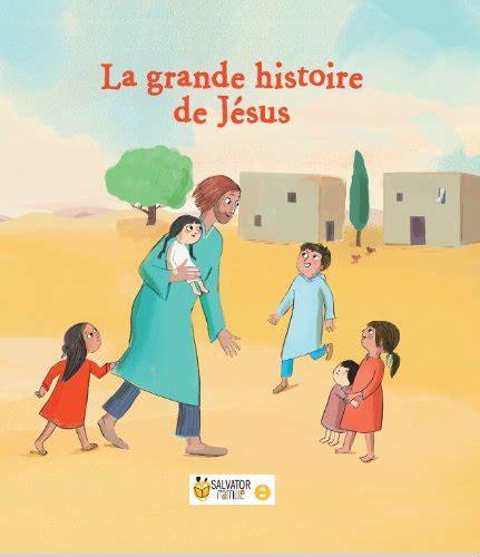 2706710985 La Grande Histoire De Jesus 3 6 Ans