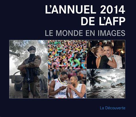 2707177539 L Annuel 2014 Le Monde En Images
